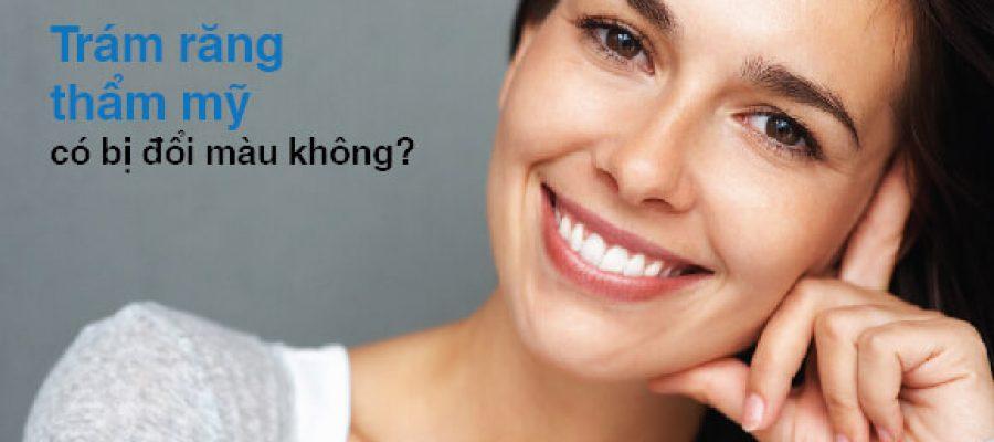 Trám răng thẩm mỹ có bị đổi màu không?