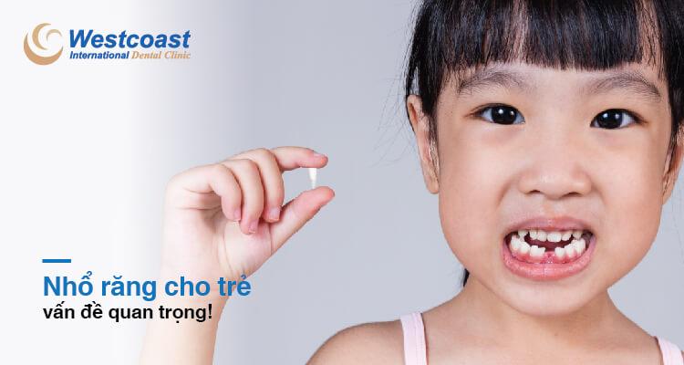 Nhổ răng cho trẻ an toàn tại nha khoa Westcoast