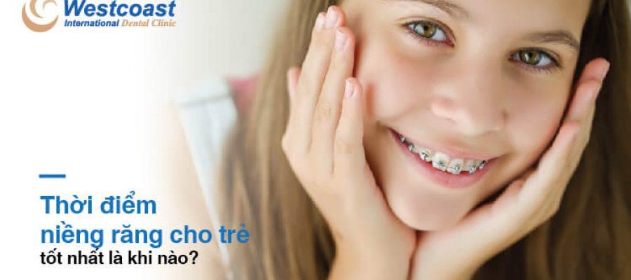 Thời điểm niềng răng cho trẻ tốt nhất là khi nào?