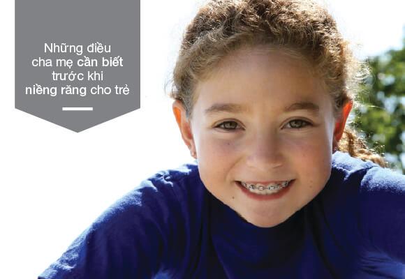 những điều cha mẹ cần biết trước khi niềng răng cho trẻ